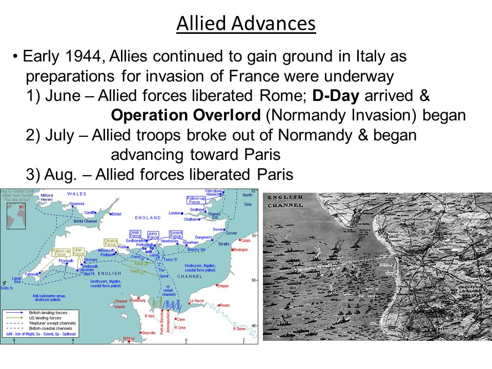 Allied Advances Early 1944, Allies continued to gain ground in Italy as. preparations for invasion of France were underway.