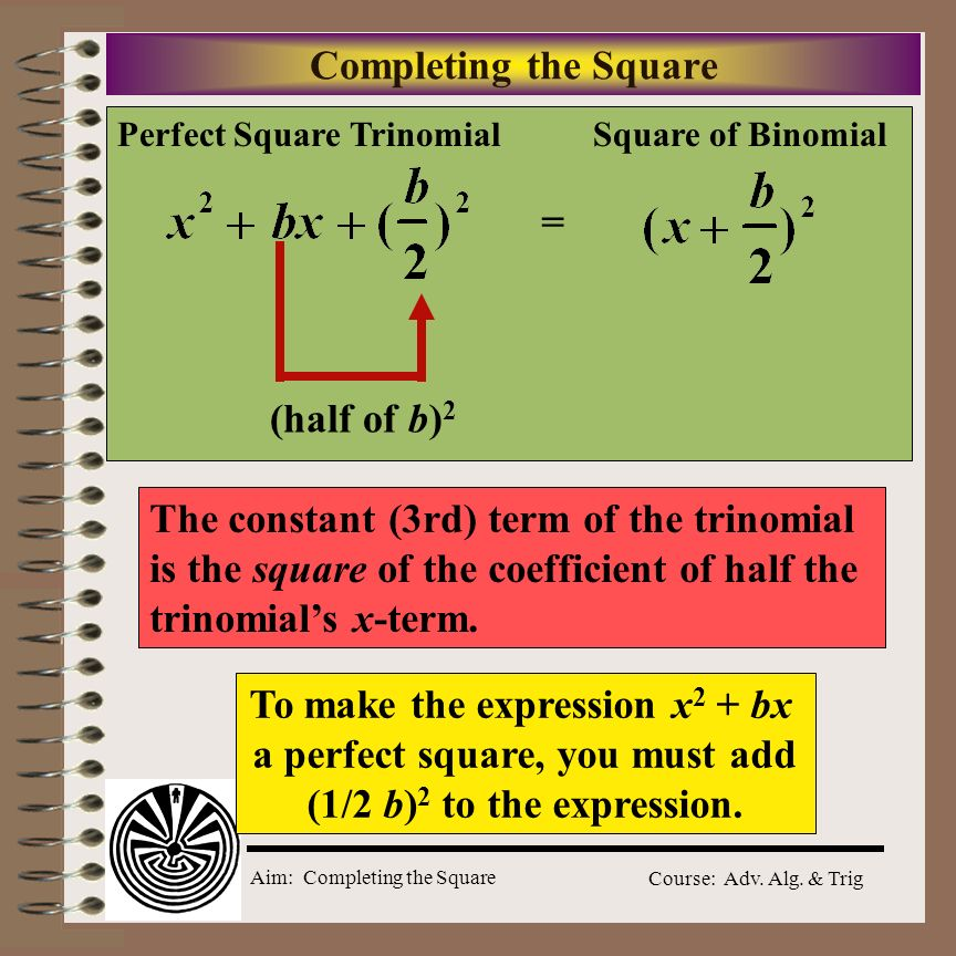 To make the expression x2 + bx a perfect square, you must add