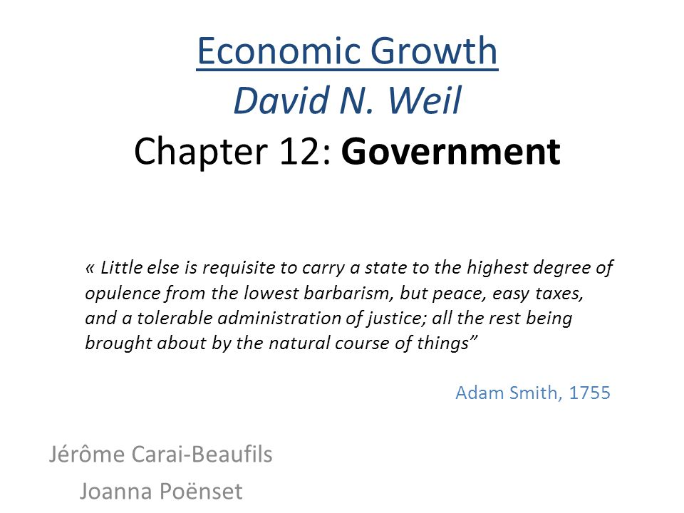 Economic Growth David N. Weil Chapter 12: Government