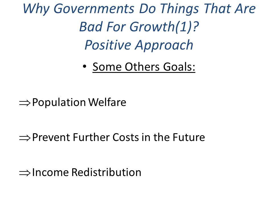Why Governments Do Things That Are Bad For Growth(1) Positive Approach