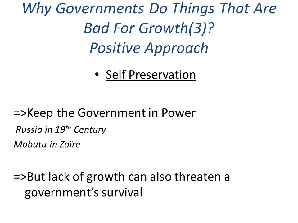 Why Governments Do Things That Are Bad For Growth(3) Positive Approach