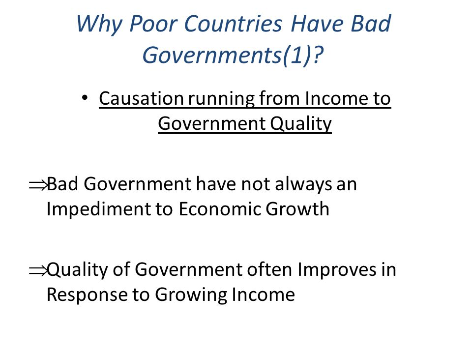 Why Poor Countries Have Bad Governments(1)