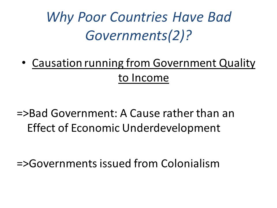 Why Poor Countries Have Bad Governments(2)