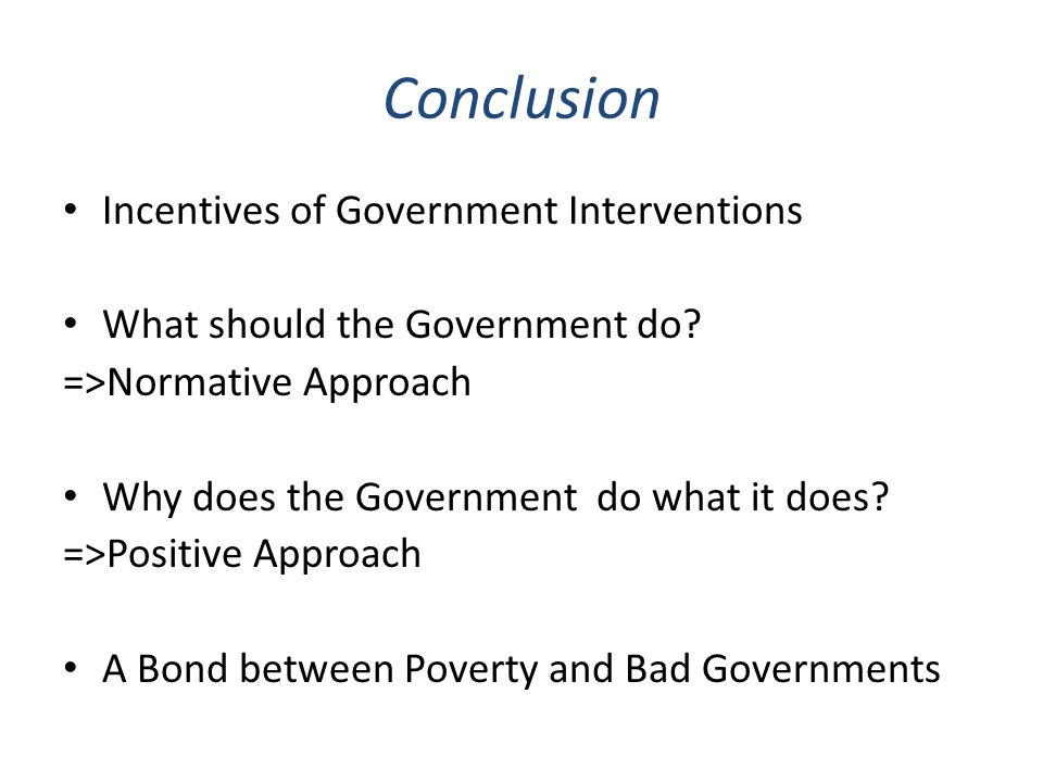 Conclusion Incentives of Government Interventions
