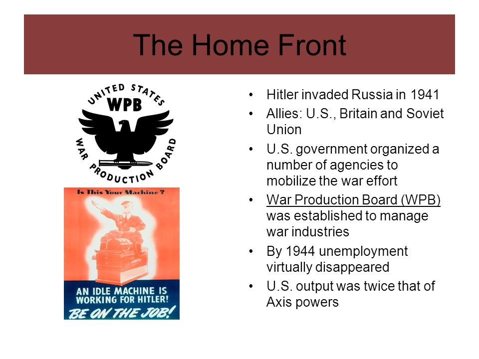 The Home Front Hitler invaded Russia in 1941