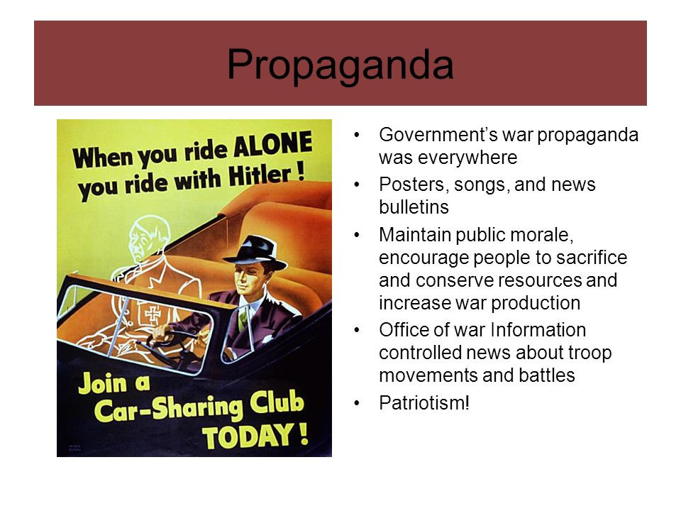 Propaganda Government's war propaganda was everywhere
