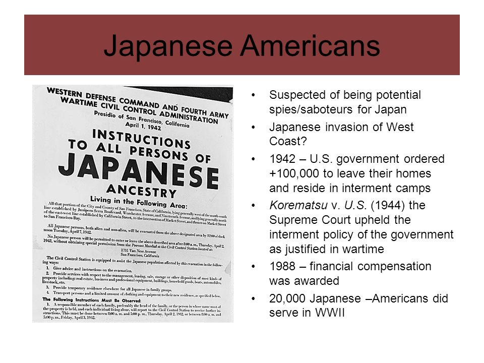 Japanese Americans Suspected of being potential spies/saboteurs for Japan. Japanese invasion of West Coast