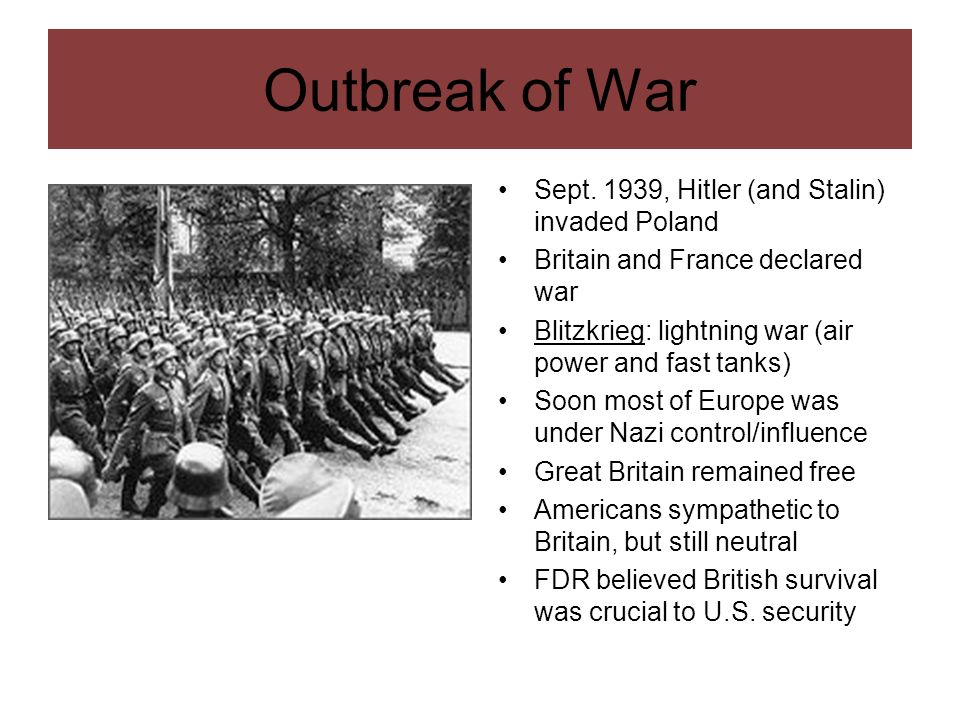 Outbreak of War Sept. 1939, Hitler (and Stalin) invaded Poland