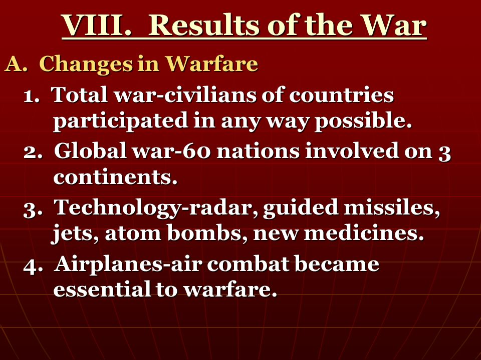 VIII. Results of the War A. Changes in Warfare