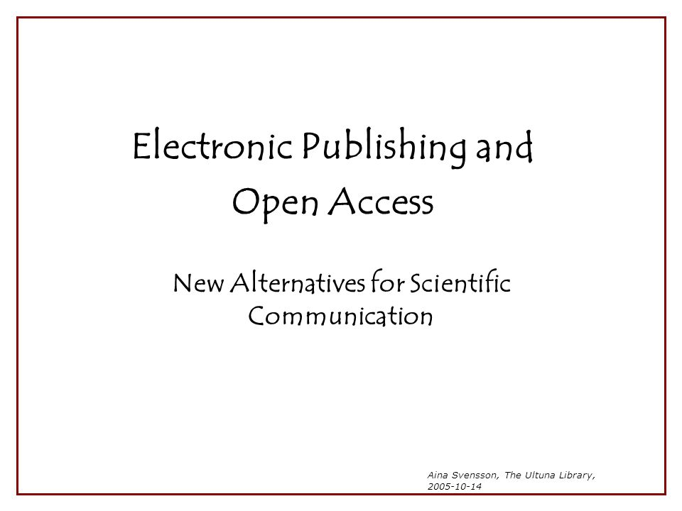 Electronic Publishing and Open Access