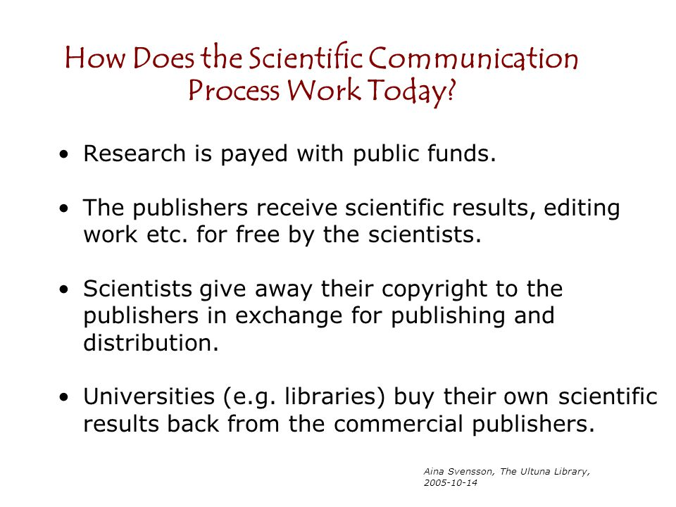 How Does the Scientific Communication Process Work Today