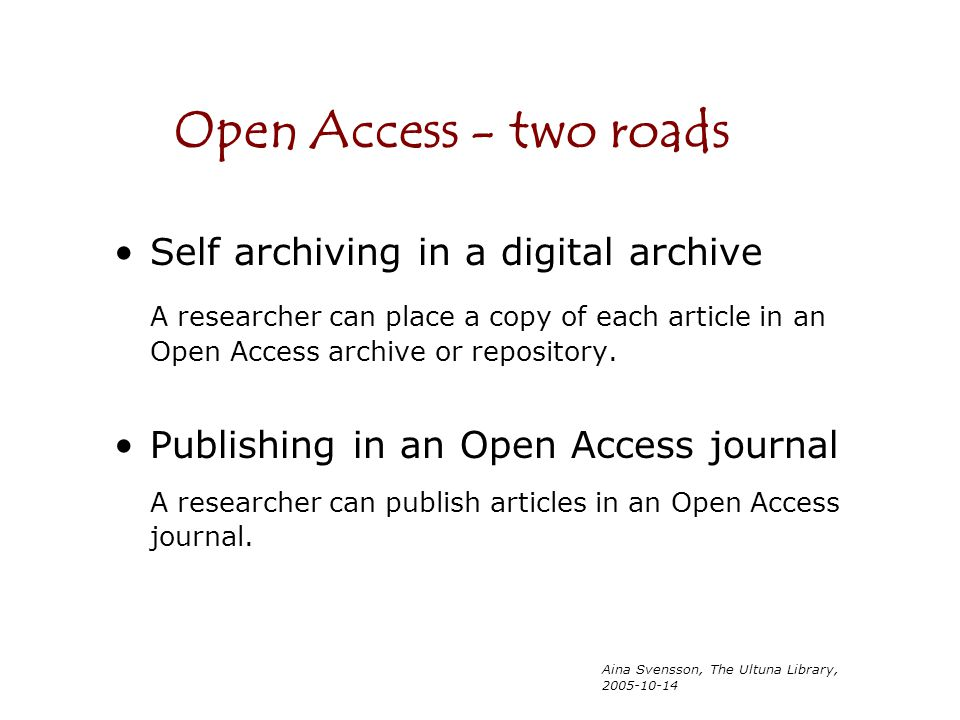 Open Access - two roads Self archiving in a digital archive