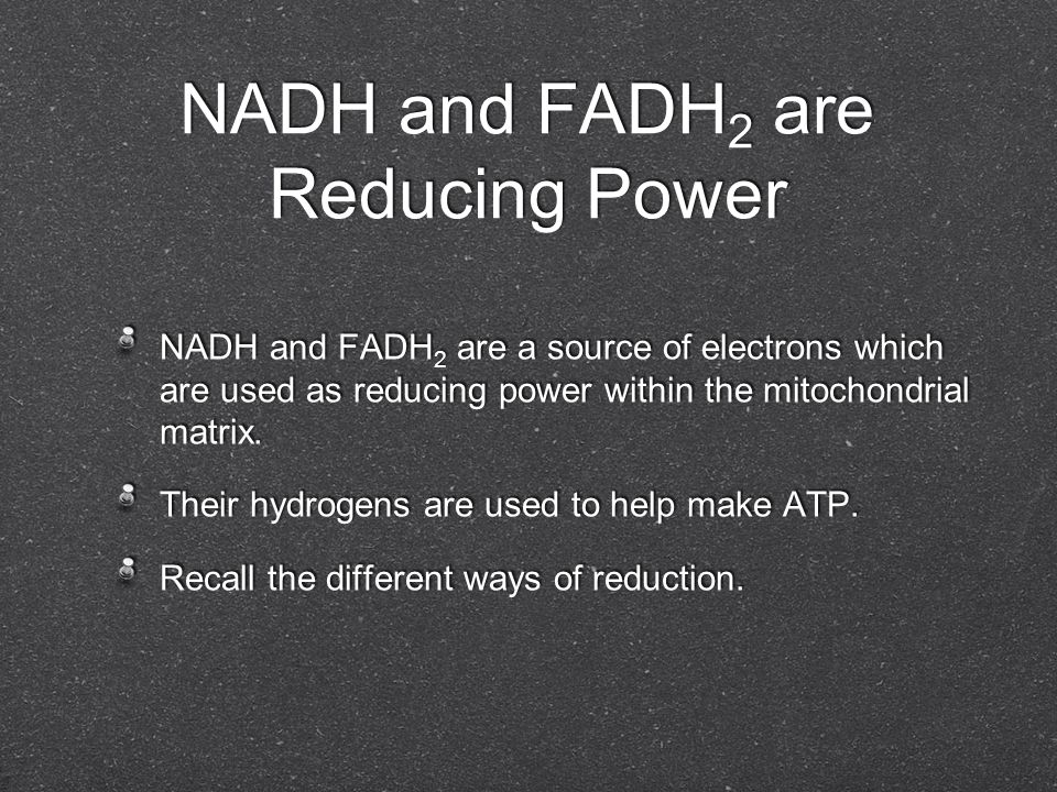 NADH and FADH2 are Reducing Power