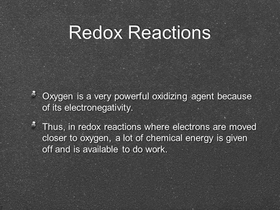 Redox Reactions Oxygen is a very powerful oxidizing agent because of its electronegativity.