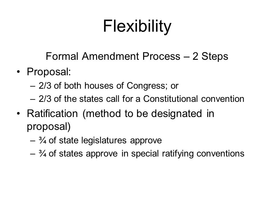 Formal Amendment Process – 2 Steps
