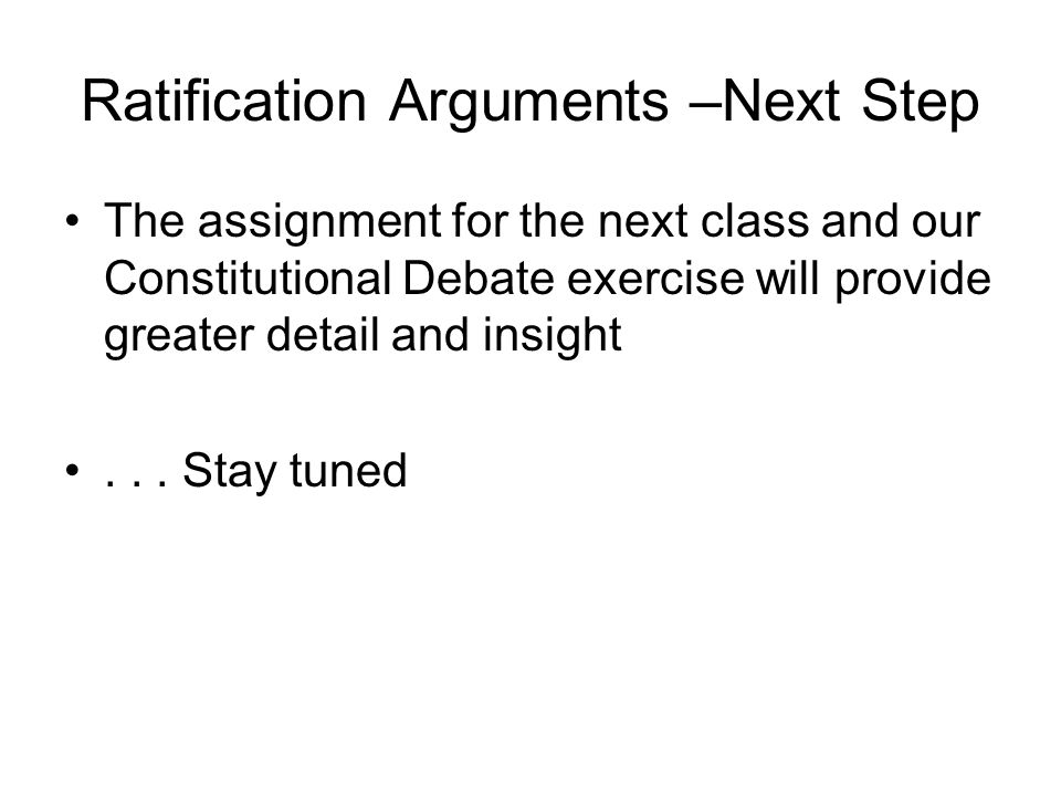Ratification Arguments –Next Step