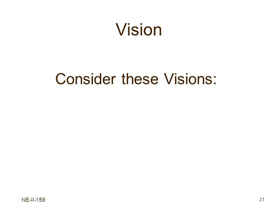 Vision Consider these Visions: NE-II-159