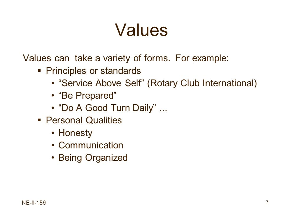 Values Values can take a variety of forms. For example: