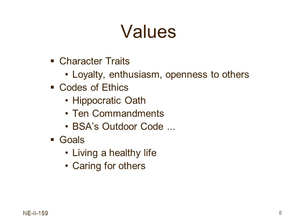 Values Character Traits Loyalty, enthusiasm, openness to others