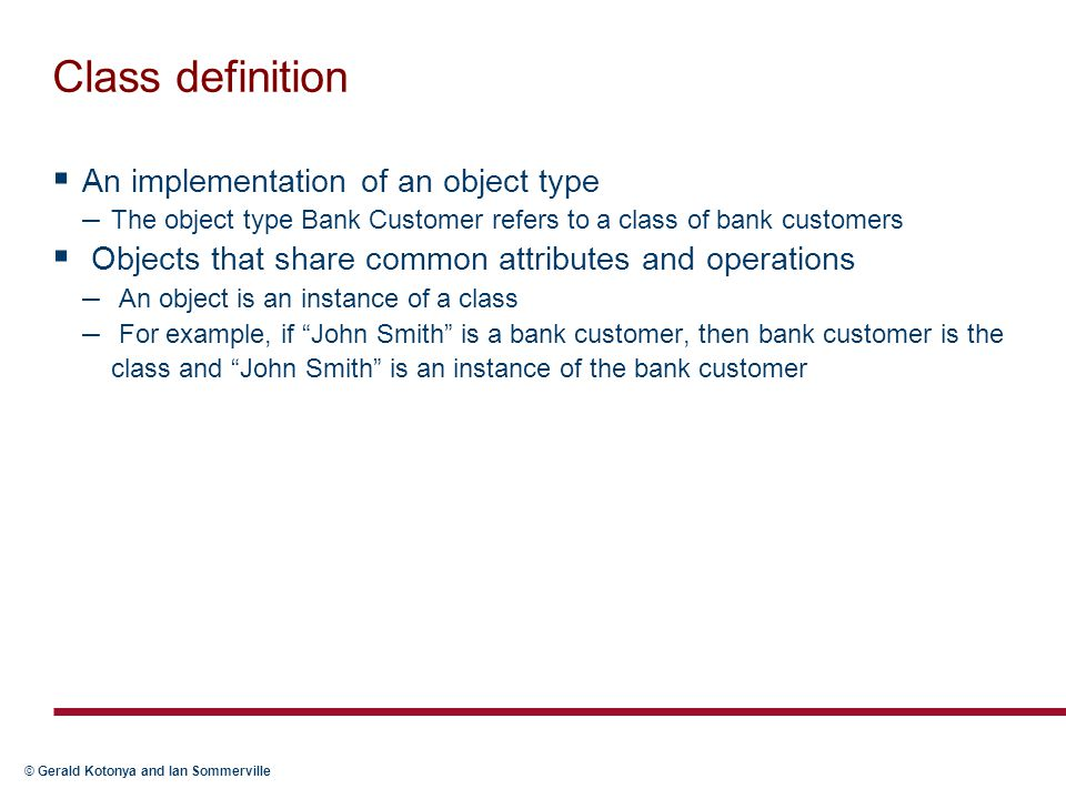 Class definition An implementation of an object type