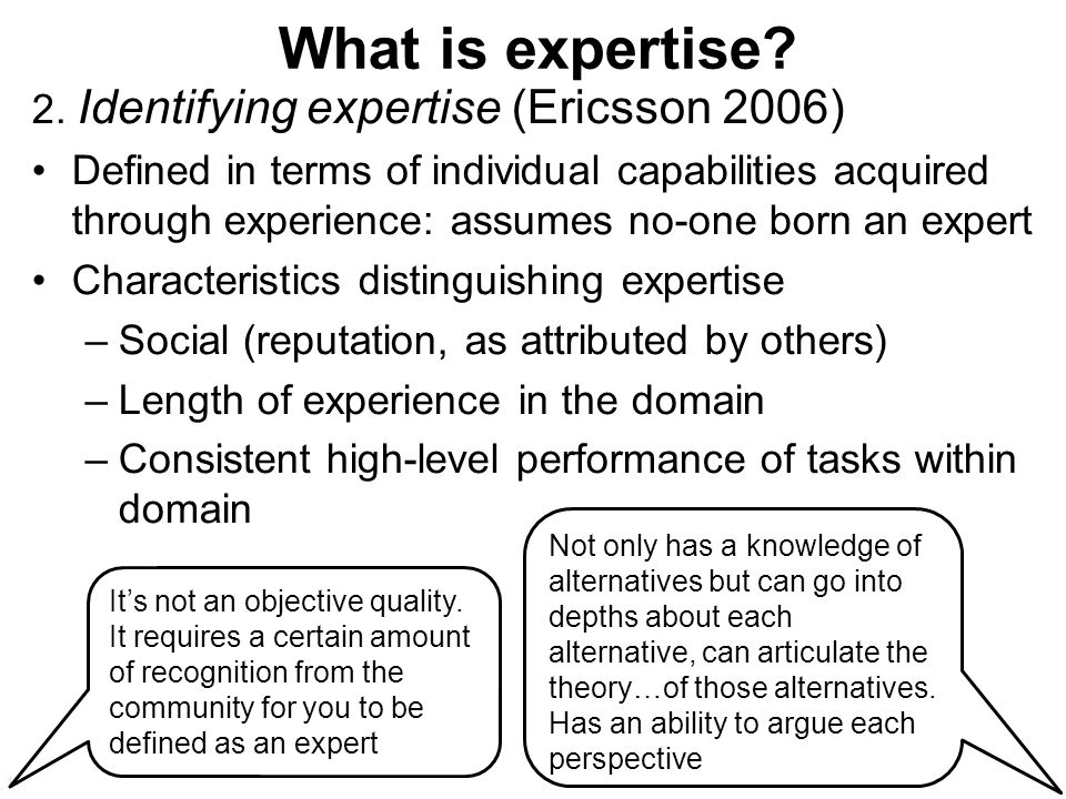 What is expertise 2. Identifying expertise (Ericsson 2006)