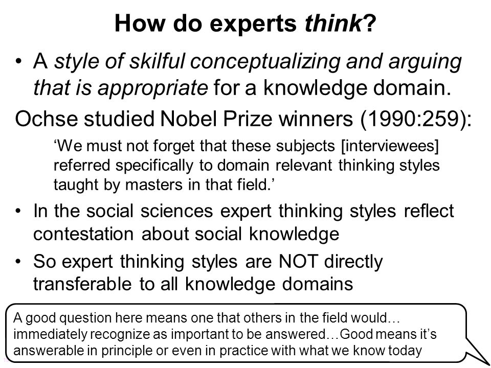 How do experts think A style of skilful conceptualizing and arguing that is appropriate for a knowledge domain.
