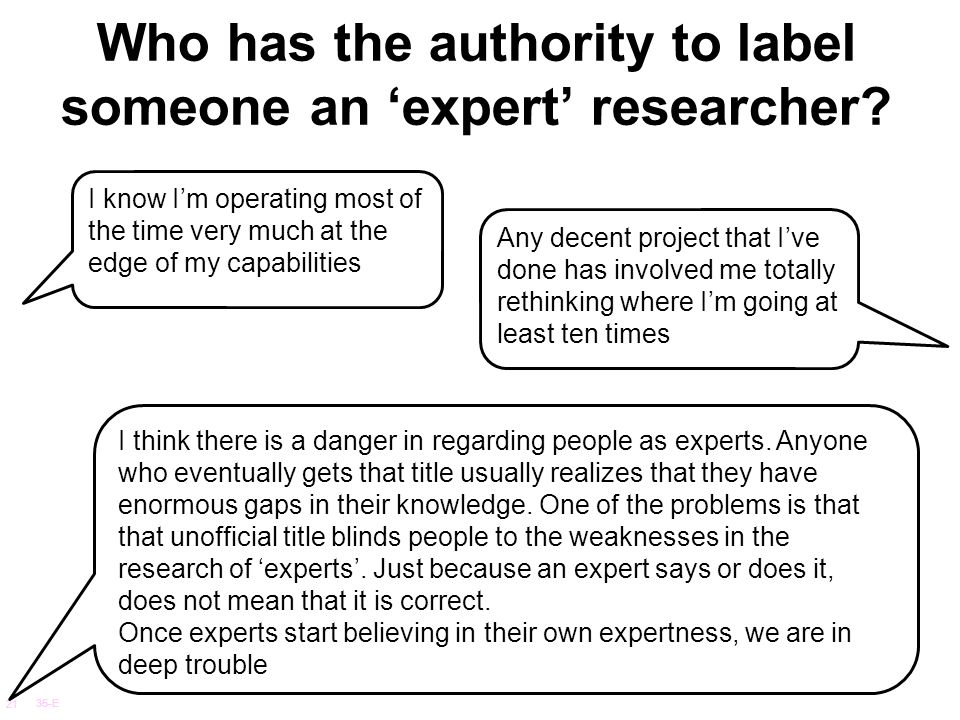Who has the authority to label someone an 'expert' researcher