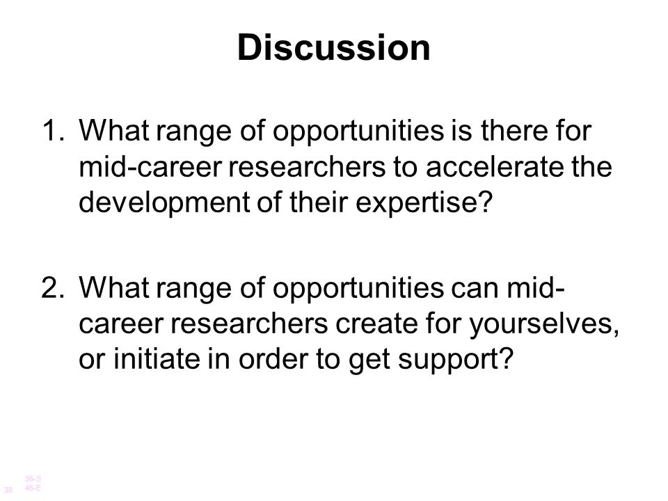 Discussion What range of opportunities is there for mid-career researchers to accelerate the development of their expertise