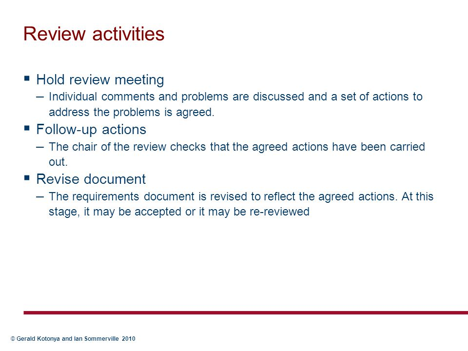 Review activities Hold review meeting Follow-up actions