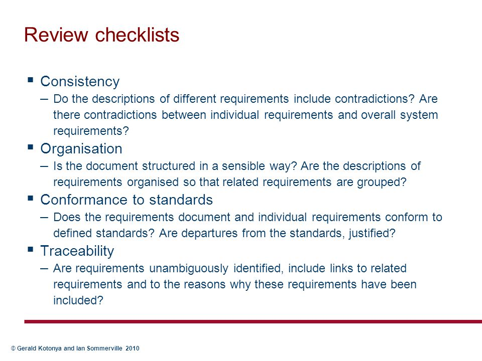 Review checklists Consistency Organisation Conformance to standards