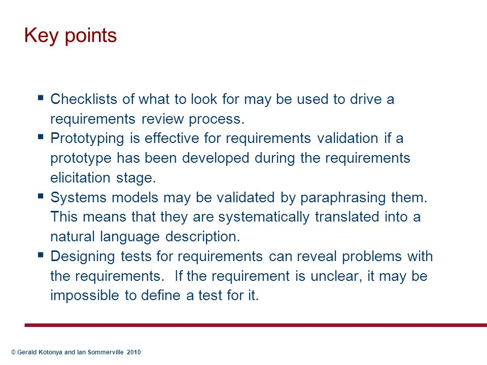 Key points Checklists of what to look for may be used to drive a requirements review process.