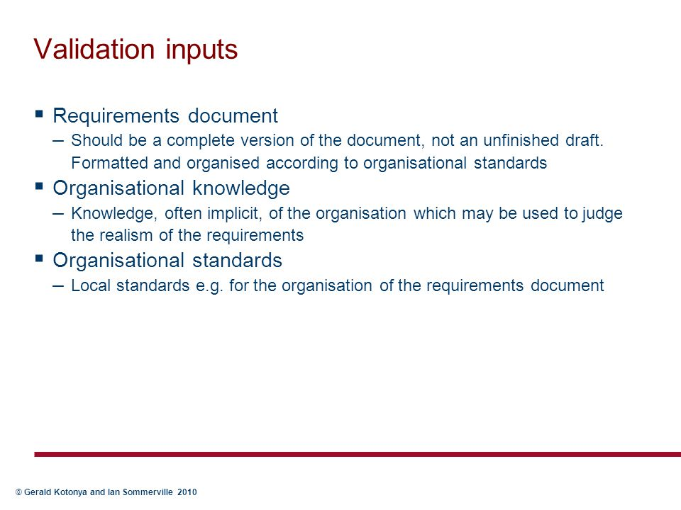 Validation inputs Requirements document Organisational knowledge