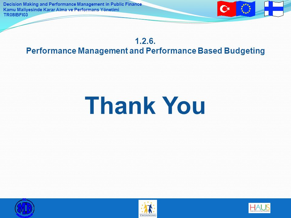 1.2.6. Performance Management and Performance Based Budgeting Thank You