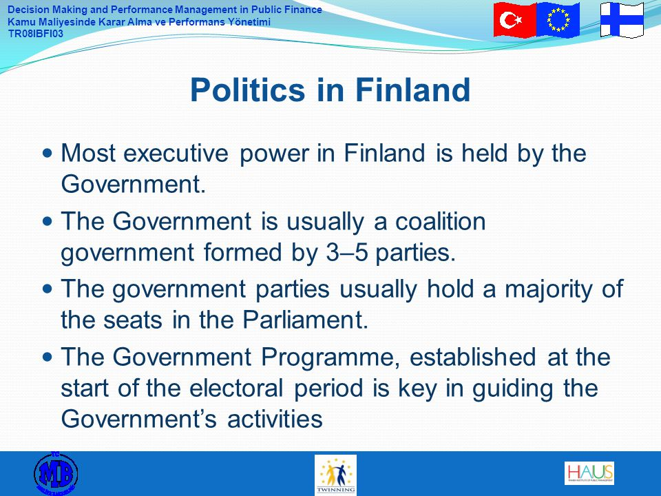 Politics in Finland Most executive power in Finland is held by the Government.