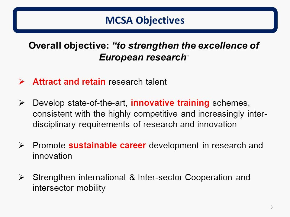 Overall objective: to strengthen the excellence of European research