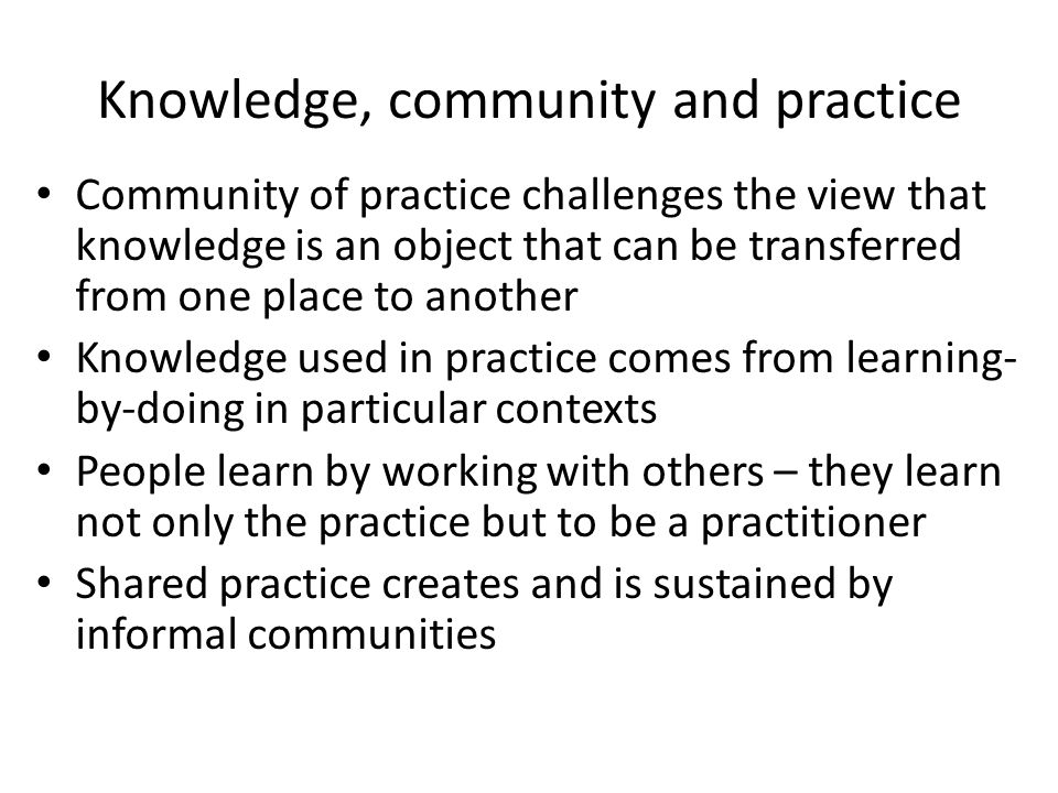 Knowledge, community and practice