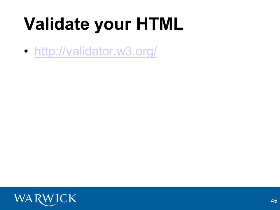 Validate your HTML http://validator.w3.org/