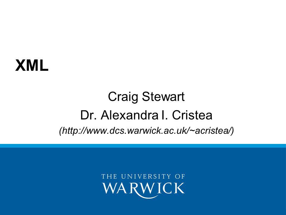 XML Craig Stewart Dr. Alexandra I. Cristea