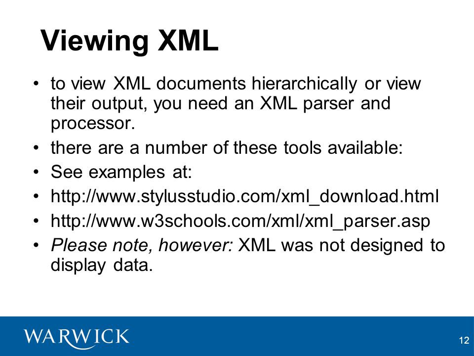 Viewing XML to view XML documents hierarchically or view their output, you need an XML parser and processor.