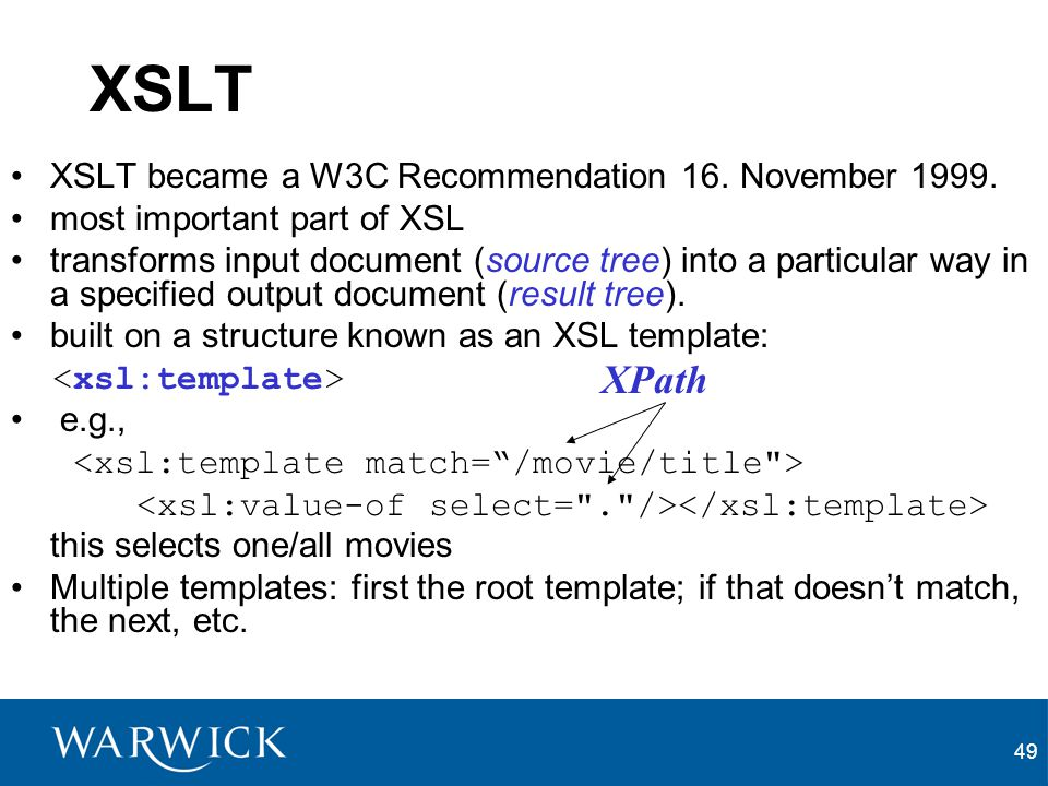 XSLT XPath XSLT became a W3C Recommendation 16. November 1999.