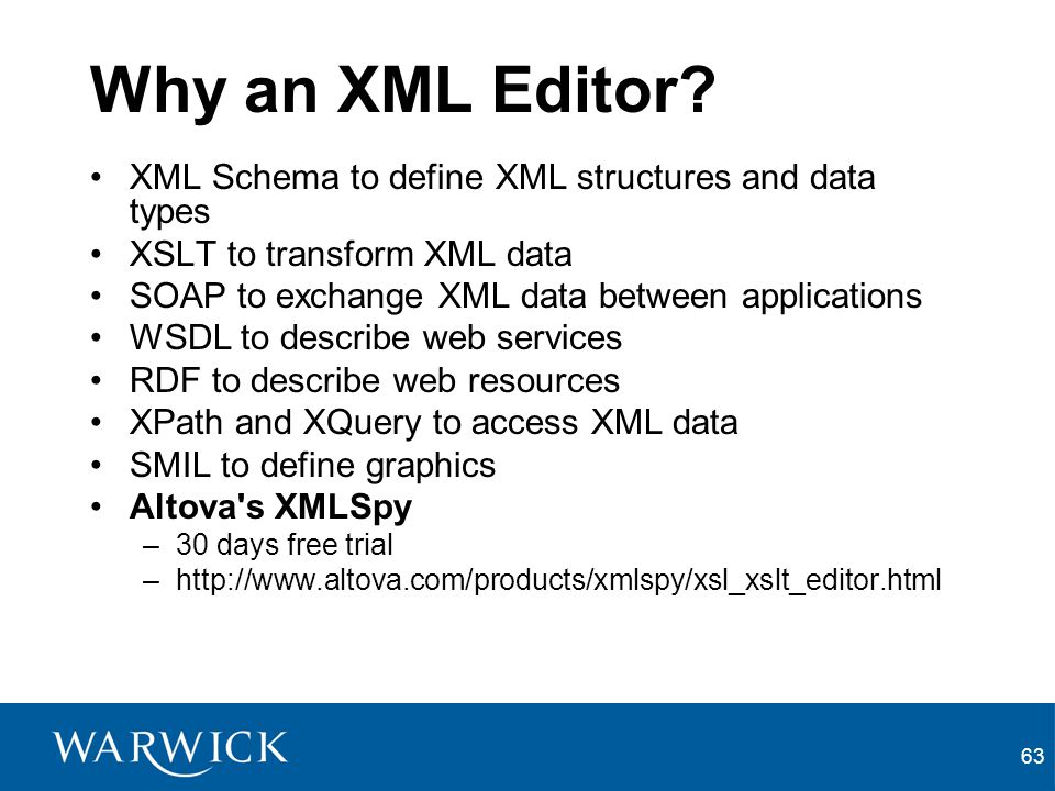 Why an XML Editor XML Schema to define XML structures and data types
