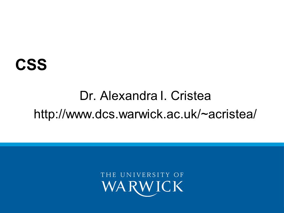 Dr. Alexandra I. Cristea http://www.dcs.warwick.ac.uk/~acristea/