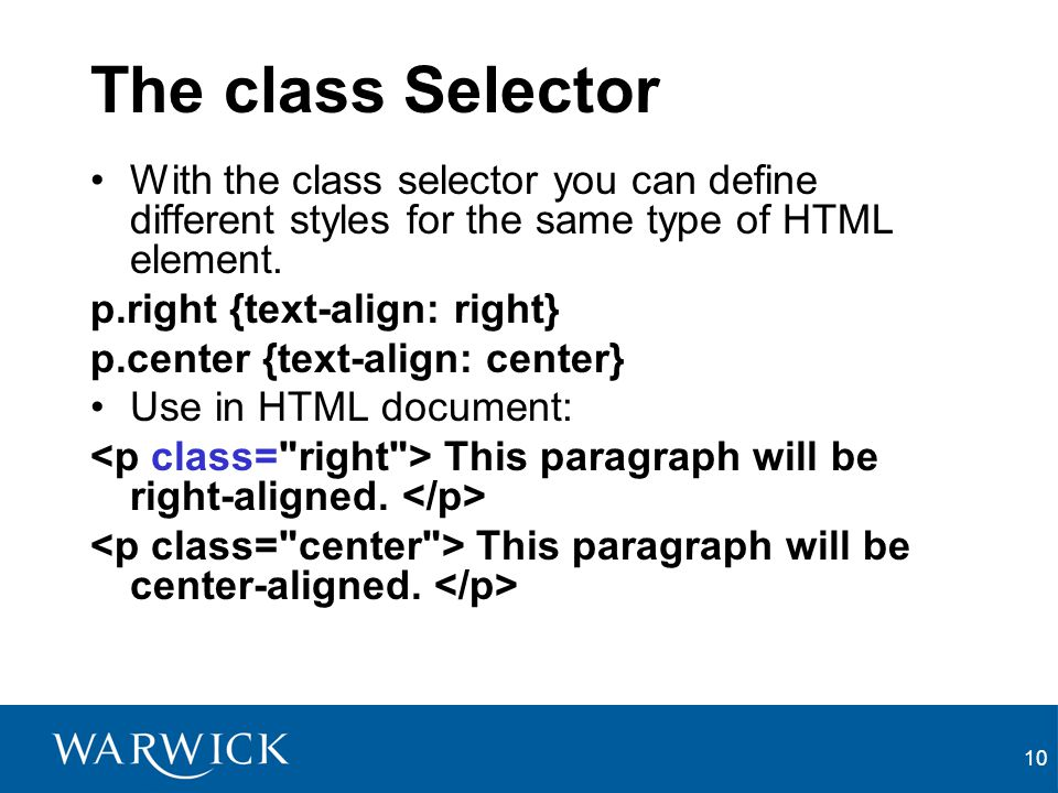 The class Selector With the class selector you can define different styles for the same type of HTML element.