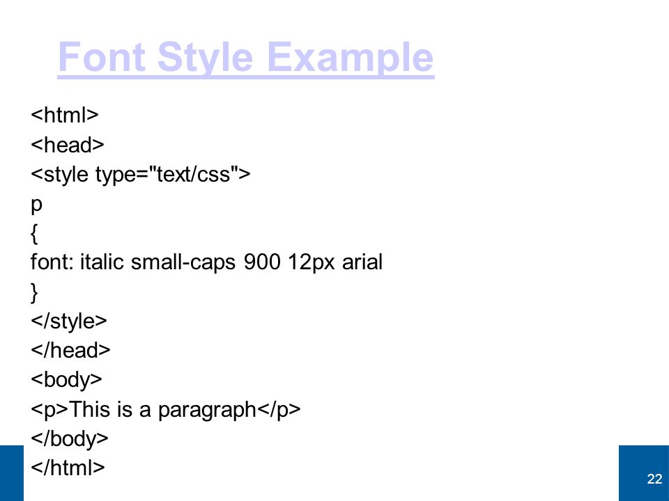 Font Style Example <html> <head>