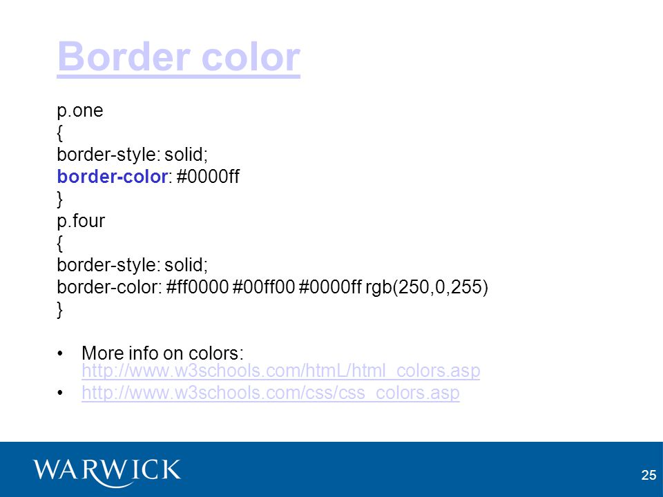 Border color p.one { border-style: solid; border-color: #0000ff }