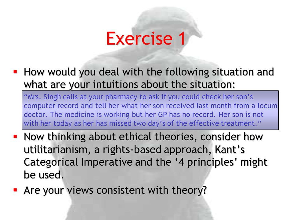 Exercise 1 How would you deal with the following situation and what are your intuitions about the situation: