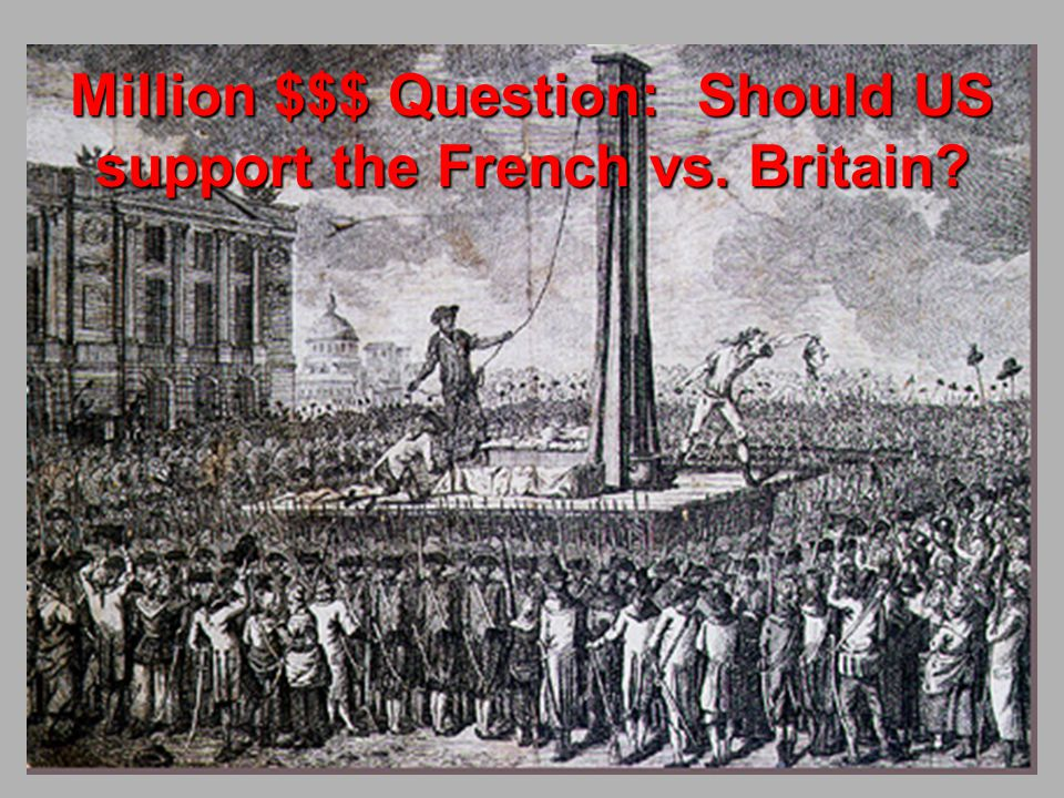 Million $$$ Question: Should US support the French vs. Britain
