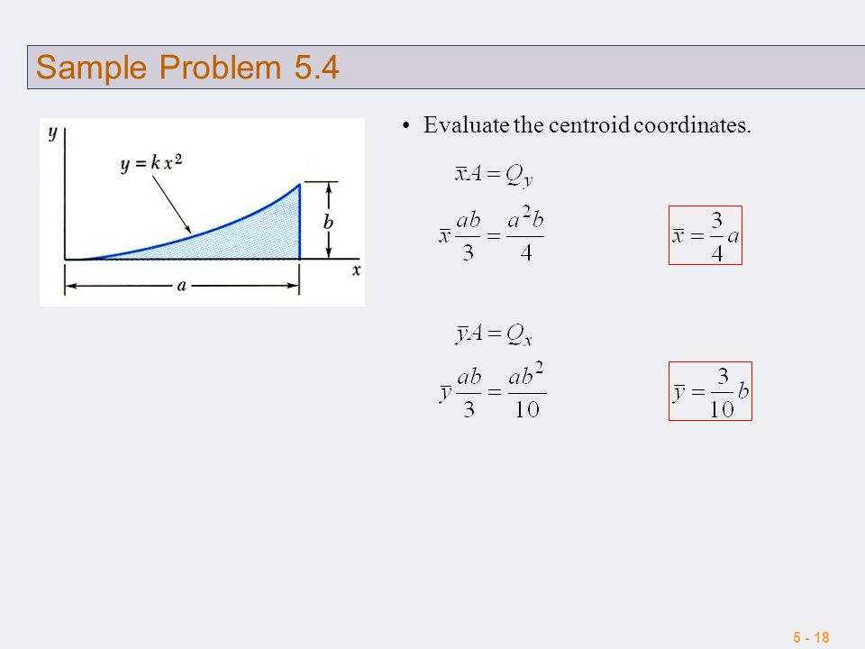 Sample Problem 5.4 Evaluate the centroid coordinates.