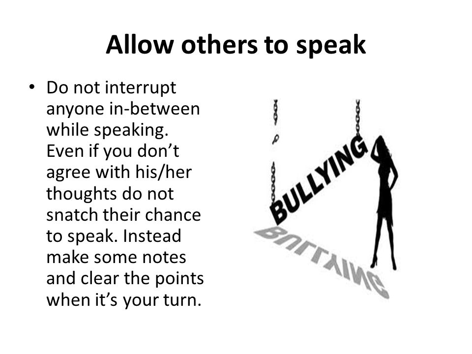 Allow others to speak