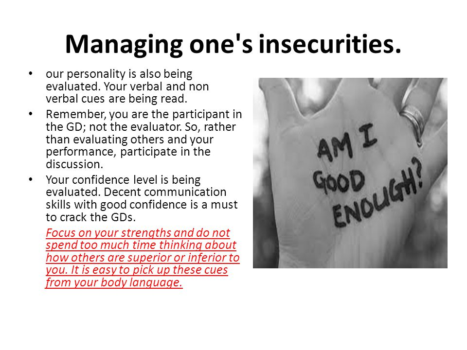 Managing one s insecurities.
